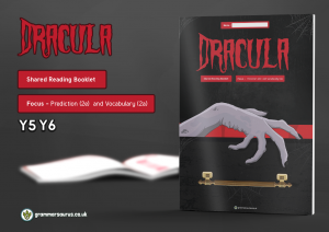 Year 5/6 Shared Reading Booklet – Dracula – Vocabulary (2a) and Prediction (2e)