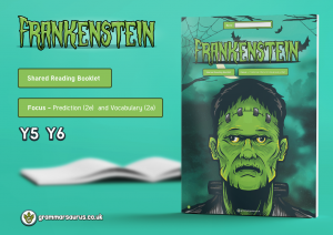 Year 5/6 – Shared Reading Booklet – Frankenstein– Vocabulary (2a) and Prediction (2e)